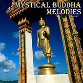 Play & Download Mystical Buddha Melodies, Vol. 2 by Various Artists | Napster
