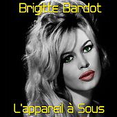 Play & Download L'appareil à sous by Brigitte Bardot | Napster