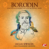 Play & Download Borodin: Polovetsian Dance No. 8 from Prince Igor (Digitally Remastered) by Czech Philharmonic Orchestra | Napster