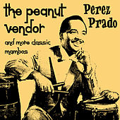 The Peanut Vendor by Perez Prado