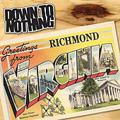 Play & Download Greetings from Richmond, Virginia by Down To Nothing | Napster