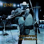 Play & Download Country in Emilia by Fish | Napster