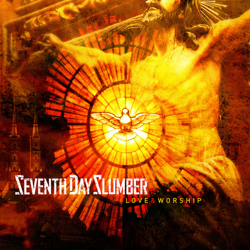 Play & Download Love and Worship by Seventh Day Slumber | Napster