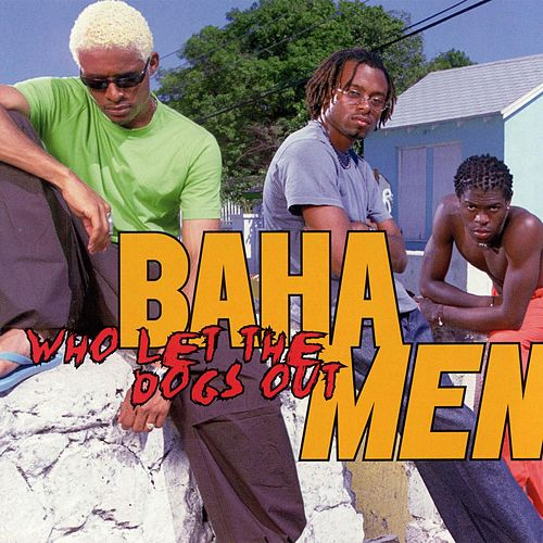 Play & Download Who Let The Dogs Out by Baha Men | Napster