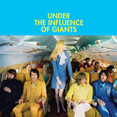 Play & Download Under The Influence of Giants by Under The Influence Of Giants | Napster