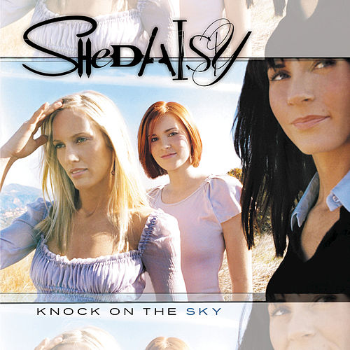 Play & Download Knock On The Sky by SHeDAISY | Napster