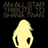 Play & Download An All Star Tribute To Shania Twain by Various Artists | Napster