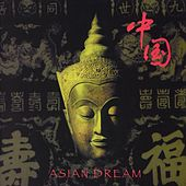 Play & Download Asian Dream by Asian Dream | Napster