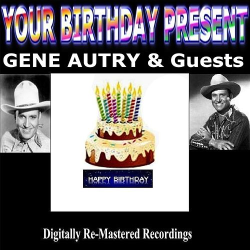 Your Birthday Present by Gene Autry