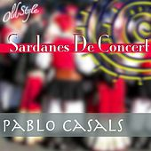 Play & Download Sardanes De Concert (Musique, Musica, Nusic Popolare) by Pablo Casals | Napster
