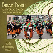 Brian Boru Irish Pipe Band 50th Anniversary - Bagpipes by Brian Boru