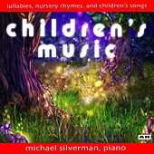 Play & Download Children's Music: Lullabies, Nursery Rhymes and Children's Songs by Michael Silverman | Napster