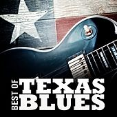 Play & Download Best of Texas Blues by Various Artists | Napster