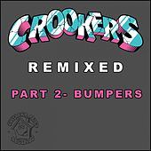 Play & Download Crookers Remixed, Pt. 2 (Bumpers) by Various Artists | Napster
