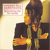 Play & Download Something On The Inside by Vanessa Bell Armstrong | Napster