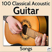 100 Classical Acoustic Guitar Songs by Various Artists