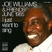 I Just Wanna Sing by Joe Williams
