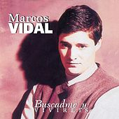 Play & Download Buscadme Y Vivireis by Marcos Vidal | Napster