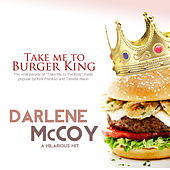 Play & Download Take Me to Burger King by Darlene McCoy | Napster