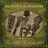 Play & Download Pinecastle Records: Ultimate Bluegrass by Various Artists | Napster
