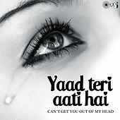 Yaad Teri Aati Hai (Can't Get You Out of My Head) by Various Artists