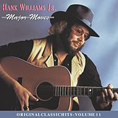 Play & Download Major Moves: Original Classic Hits Vol. 11 by Hank Williams, Jr. | Napster