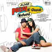 Play & Download Ajab Prem Ki Ghazab Kahani (Original Motion Picture Soundtrack) by Various Artists | Napster