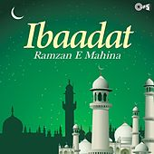 Ibaadat - Ramzan e Mahina by Various Artists