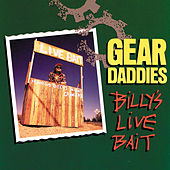 Play & Download Billy's Live Bait by The Gear Daddies | Napster