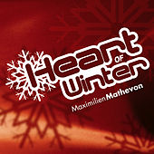 Play & Download Heart of Winter by Maximilien Mathevon | Napster