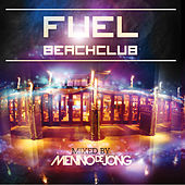 Fuel Beachclub - Mixed by Menno de Jong by Various Artists
