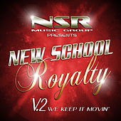 Play & Download New School Royalty, Vol. 2 (We Keep It Movin') by Various Artists | Napster