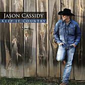 Play & Download Keep it Country by Jason Cassidy | Napster