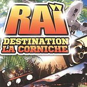 Raï : Destination La Corniche by Various Artists