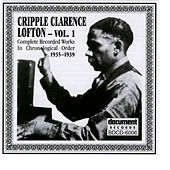 Play & Download Cripple Clarence Lofton Vol. 1 (1935-1939) by Cripple Clarence Lofton | Napster