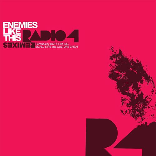 Play & Download Enemies Like This (Remixes) by Radio 4 | Napster