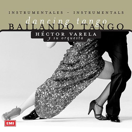 Play & Download Bailando Tango by Hector Varela | Napster