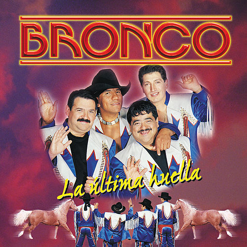 Play & Download La Ultima Huella by Bronco | Napster