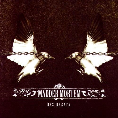 Desiderata by Madder Mortem
