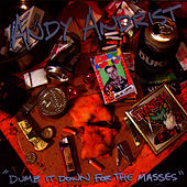 Play & Download Dumb It Down For The Masses by Andy Andrist | Napster