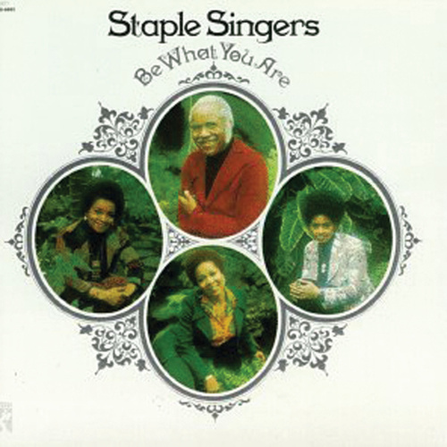 Play & Download Be What You Are by The Staple Singers | Napster