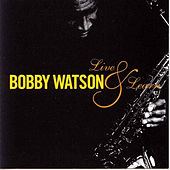 Play & Download Live & Learn by Bobby Watson | Napster