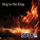 Sing to the King by Sela