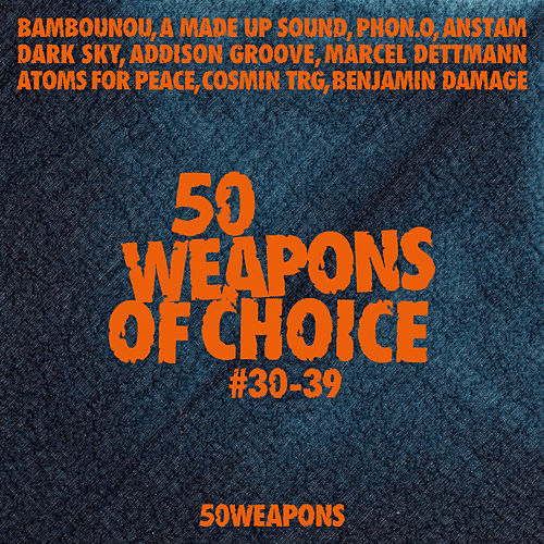 Play & Download 50 Weapons of Choice #30-39 by Various Artists | Napster