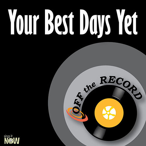 Play & Download Your Best Days Yet - Single by Off the Record | Napster