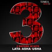 3 Sisters - 30 Hits  - Lata, Asha, Usha by Various Artists