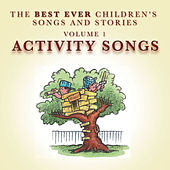 The Best Ever Children's Songs and Stories, Vol. 1: Activity Songs by Peter Samuels