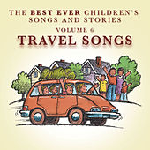 The Best Ever Children's Songs and Stories, Vol. 6: Travel Songs by Peter Samuels