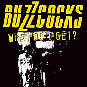 Play & Download What Do I Get? by Buzzcocks | Napster