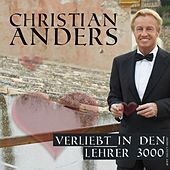 Play & Download Verliebt in den Lehrer 3000 by Christian Anders | Napster